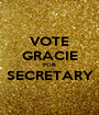 VOTE GRACIE FOR SECRETARY  - Personalised Poster A1 size