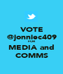VOTE @jonniec409 FOR MEDIA and COMMS - Personalised Poster A1 size