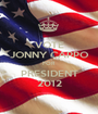 VOTE JONNY CAPPO FOR PRESIDENT 2012 - Personalised Poster A1 size