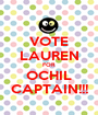 VOTE LAUREN FOR OCHIL CAPTAIN!!! - Personalised Poster A1 size