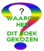 WAAROM HEB IK DIT BOEK GEKOZEN - Personalised Poster A1 size