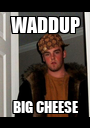 WADDUP BIG CHEESE - Personalised Poster A1 size