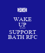 WAKE UP AND SUPPORT BATH RFC - Personalised Poster A1 size