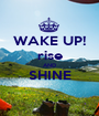 WAKE UP! rise AND SHINE  - Personalised Poster A1 size