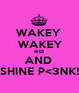 WAKEY  WAKEY RISE AND  SHINE P<3NK! - Personalised Poster A1 size