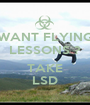 WANT FLYING LESSONS ? ..... TAKE LSD - Personalised Poster A1 size