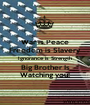 War is Peace Freedom is Slavery Ignorance is Strength Big Brother Is Watching you! - Personalised Poster A1 size