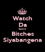 Watch Da Space Bitches Siyabangena - Personalised Poster A1 size