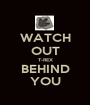 WATCH OUT T-REX BEHIND YOU - Personalised Poster A1 size