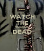 WATCH THE WALKING DEAD  - Personalised Poster A1 size