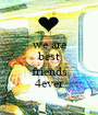 we are best  friends 4ever - Personalised Poster A1 size