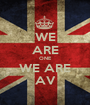 WE ARE ONE WE ARE AV - Personalised Poster A1 size