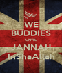 WE BUDDIES UNTIL JANNAH InShaAllah - Personalised Poster A1 size