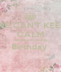 WE CAN'T KEEP CALM Because its Anelas Birthday   - Personalised Poster A1 size
