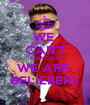WE  CAN'T KEEP CALM WE ARE  BELIEBERS - Personalised Poster A1 size