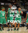WE RUN THIS TOWN  - Personalised Poster A1 size