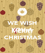 WE WISH YOU A  MERRY CHRISTMAS - Personalised Poster A1 size