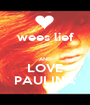 wees lief  AND LOVE PAULINA - Personalised Poster A1 size