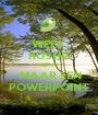 WEES  RUSTIG HET IS   MAAR EEN POWERPOINT - Personalised Poster A1 size