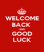 WELCOME BACK  AND GOOD LUCK - Personalised Poster A1 size