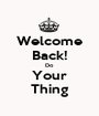 Welcome Back! Do Your Thing - Personalised Poster A1 size