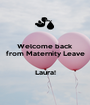 Welcome back  from Maternity Leave   Laura! - Personalised Poster A1 size