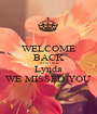 WELCOME BACK TO WORK Lynda WE MISSED YOU - Personalised Poster A1 size