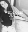 WELCOME JUNE    - Personalised Poster A1 size