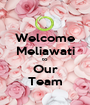 Welcome Meliawati to Our Team - Personalised Poster A1 size