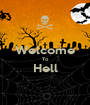 Welcome To Hell  - Personalised Poster A1 size