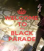 WELCOME  TO THE BLACK PARADE - Personalised Poster A1 size