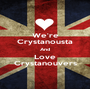 We're Crystanousta And Love Crystanouvers - Personalised Poster A1 size