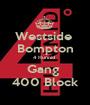 Westside  Bompton 4 Hunnid  Gang  400 Block - Personalised Poster A1 size