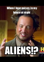 When I hear noises in my house at night  ALIENS!? - Personalised Poster A1 size