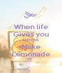 When life Gives you LEMONS Make Lemonade - Personalised Poster A1 size