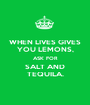 WHEN LIVES GIVES YOU LEMONS, ASK FOR SALT AND TEQUILA. - Personalised Poster A1 size