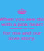 When you see this with a pink heart remember my love for me and our love story. - Personalised Poster A1 size