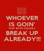 WHOEVER IS GOIN' OUT WITH CHLOE.J BREAK UP ALREADY!!! - Personalised Poster A1 size