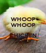WHOOP WHOOP  CHICKEN SOUP - Personalised Poster A1 size