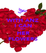 WITH ANZ I CAN BUY HER FLOWERS - Personalised Poster A1 size