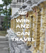 With ANZ I CAN TRAVEL - Personalised Poster A1 size