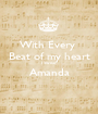 With Every  Beat of my heart I Swear Amanda  - Personalised Poster A1 size