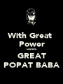 With Great  Power comes GREAT POPAT BABA - Personalised Poster A1 size