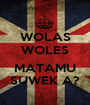 WOLAS WOLES  MATAMU SUWEK A? - Personalised Poster A1 size