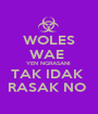 WOLES WAE  YEN NGRASANI  TAK IDAK  RASAK NO  - Personalised Poster A1 size