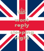 wont reply cos sleeping night - Personalised Poster A1 size