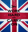 WORK HARD AND CARRY ON - Personalised Poster A1 size