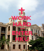 WORK  HARD and ENTER HKU - Personalised Poster A1 size