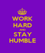 WORK HARD AND STAY HUMBLE - Personalised Poster A1 size