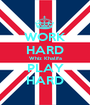 WORK HARD Whiz Khalifa PLAY HARD - Personalised Poster A1 size